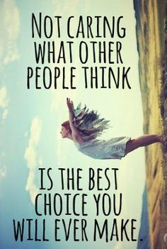Not caring what other people think...  #inspiration #motivation #wisdom #quote #quotes #life