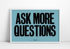 Ask More Questions poster | Love this for a kid's rooom