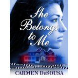 She Belongs To Me (Kindle Edition)By Carmen DeSousa