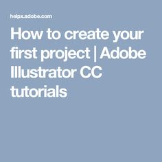 How to create your first project | Adobe Illustrator CC tutorials