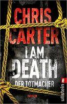 Buchvorstellung: I Am Death. Der Totmacher - Chris Carter - Mordsbuch.net