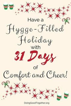 Share hygge (pronounce hoo-ga) this holiday season with Doing Good Together's compassion-themed count down to the new year! hygge home inspiration Have a Hygge-Filled Holiday with 31 Days of Comfort and Cheer Hygge Christmas, Winter Christmas, Christmas Holidays, Christmas Crafts, Christmas Decorations, Xmas, Christmas Ideas, Danish Christmas, Christmas Tables