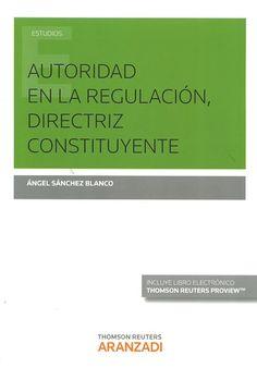 Autoridad en la regulación, directriz constituyente / Ángel Sánchez Blanco