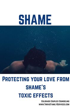Shame can really damage your most important relationships. Here's how not to become a victim to it #Centennial #MarriageCounselor
