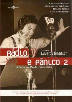 'Rádio e Pânico 2: A Guerra dos Mundos de Orson Welles, 75 anos depois'. O livro reúne novos estudos brasileiros sobre o programa mais famoso da história da mídia e seus desdobramentos.