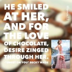 Love and chocolate collide in Sweet on You by Becky Wade. #books #chocolate #fiction