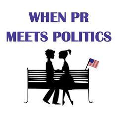 When PR Meets Politics