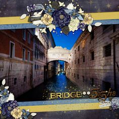 "ARTIST:  Tanya ""Bridge-Of-Sighs-Venice"" digital layouts created with Sherwood Studio digital scrapbooking template kit THE PHOTO PROJECT - THAT'S A WRAP http://www.thedigichick.com/shop/The-Photo-Project-That-s-a-Wrap.html and Sherwood Studio CELESTIAL"