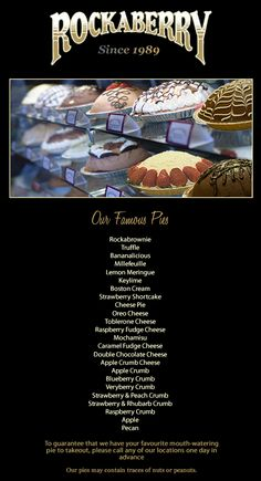Rockaberry Pies, Everyone has a favourite! Six Great Locations. Apple Crumb, Apples And Cheese, Cheese Pies, Toblerone, Boston Cream, Chocolate Fudge, Strawberry Shortcake, Truffles, Pecan