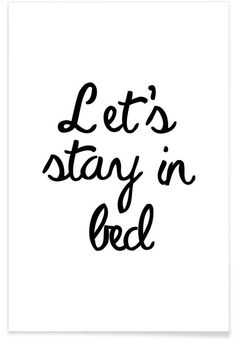 Let's Stay In Bed typography art print. Who would not stay in bed with a relaxing interior in the bedroom? Let's Stay In Bed typography art print. Who would not stay in bed with a relaxing interior in the bedroom? Bed Quotes, Bedroom Quotes, Bedroom Art, Words Quotes, Bedroom Prints, Bedroom Ideas, Poster Shop, Mode Poster, Dinosaur Wall Decals