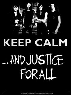 ...and justice for all. Metallica