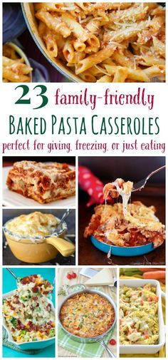 23 Family-Friendly Baked Pasta Casserole Recipes - comfort food that's perfect for giving, freezing, or just eating!: