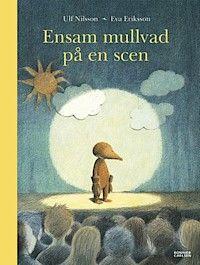Ensam mullvad på en scen av Ulf Nilsson, Eva Eriksson (E-bok) Childrens Books, Illustrators, Artist, Kids, Pictures, Painting, Picture Books, Sweden, Sustainability