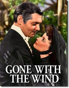 Best movie of all time....and an all-time classic. Clark Gable & Vivien Leigh.