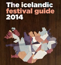 The Icelandic Festival Guide is your complete guide to all the cool festivals here Iceland