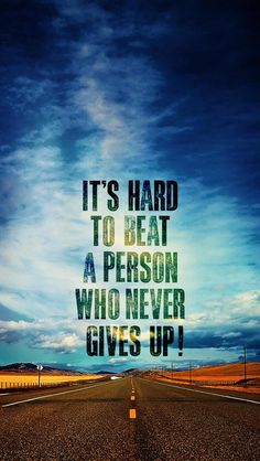 Hard to beat a person who never gives up! Tap to see more Inspiring & Wonderful Quotes iPhone Wallpapers! Motivational and inspirational quotes about challenges, struggles and hard times in life. #NeverGiveUp - @mobile9