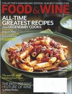 Food & Wine Magazine, March 2013: Collectors 35th Anniversary Issue (searchable index of recipes)
