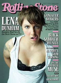 Rolling Stone cover with Lena Dunham shows her bra. Writer, creator, and star of the HBO show Girls plays Hannah Horvath, shows her boobs, gets naked. The Rolling Stones, V Magazine, Magazine Covers, Marie Claire, Vanity Fair, Lena Dunham Girls, Rolling Stone Magazine Cover, Girls Hbo, It's All Happening