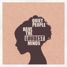 quiet people have the loudest minds
