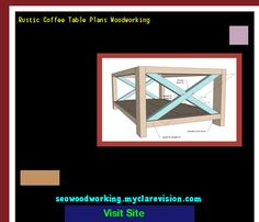 Rustic Coffee Table Plans Woodworking 101328 - Woodworking Plans and Projects!