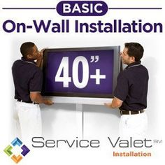 Service Valet Basic On-Wall TV Mounting and Installation for TVs 40-inches or Larger by Service Valet. $249.98. From the Manufacturer                Get the maximum enjoyment out of your TV by having it professionally installed by an experienced technician. A Service Valet Basic On-Wall TV Mounting and Installation saves you the time and hassle of wall-mounting your new TV yourself. Get the peace-of-mind knowing your TV will be mounted safely without damaging your TV or home. Onc...