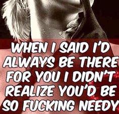 I don't do needy