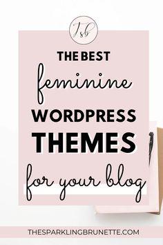 The Best Wordpress Themes For Your Blog - The Sparkling Brunette Wordpress For Beginners, Blogging For Beginners, Best Wordpress Themes, Wordpress Free, Wordpress Admin, Admin Login, Wordpress Plugins, Ecommerce, Wordpress Theme