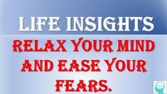 """Life Insights - Relax your Mind and Ease your Fears """"Everything you have ever wanted, is sitting on the other side of fear."""" – George Addair """"Peace is the re. Weekly Inspirational Quotes, Dan Millman, Williams James, Mind Power, New Start, Letting Go, Something To Do, Things To Think About, Anxiety"""