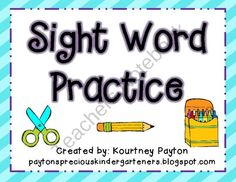 Sight Word Practice - Say It, Spell It, Write It product from MrsPayton on TeachersNotebook.com
