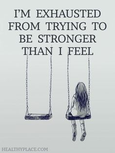 For more information and videos, please visit --> http://BestDepression.Solutions Depression quote: I'm exhausted from trying to be stronger than I feel… Source by pineconesacorns