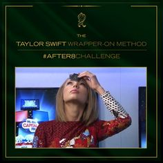 Even the world's biggest selling artist is doing the #AFTER8CHALLENGE Thanks for taking part #TaylorSwift. Wrapper on? Wrapper off? You decide.
