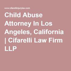 Child Abuse Attorney In Los Angeles, California | Cifarelli Law Firm LLP