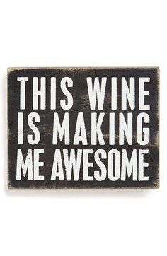 Primitives by Kathy 'This Wine Is Making Me Awesome' Box Sign | Nordstrom #WineQuotes