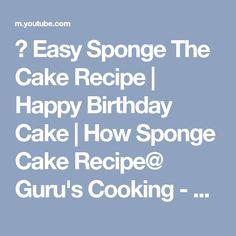 ★ Easy Sponge The Cake Recipe | Happy Birthday Cake | How Sponge Cake Recipe@ Guru's Cooking - YouTube