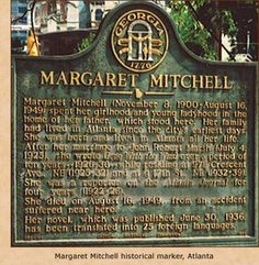 Margaret Mitchell  historical marker. yes she died as a pedestrian crossing Peachtree St in Atlanta.So sad..