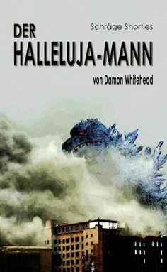 """XinXii-Aktion der Woche: """"Der Halleluja-Mann"""" von Damon Whitehead http://www.xinxii.de/der-halleluja-mann-p-346097.html"""