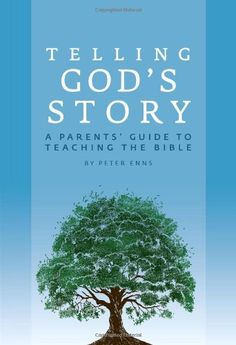Telling God's Story: A Parents' Guide to Teaching the Bible (Telling God's Story) by Peter Enns http://www.amazon.com/dp/1933339462/ref=cm_sw_r_pi_dp_30Utvb0ZMVG16