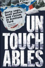 Untouchables: Dirty cops, bent justice and racism in Scotland Yard (£1.09 UK), by Michael Gillard [Bloomsbury Reader], is the Kindle Non-Fic...