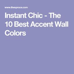 Instant Chic - The 10 Best Accent Wall Colors
