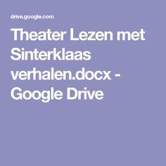 Theater Lezen met Sinterklaas verhalen.docx - Google Drive Google Drive, Spelling, Theater, Drama, Teaching, Education, School, Montessori, Winter