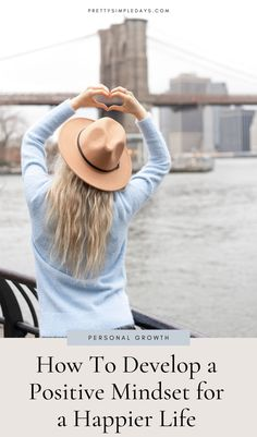 How to Develop a Positive Mindset for a Happier Life | Mindset Shifts Tips | Today, I'll share some healthy benefits of developing a positive mindset, how to shift your mindset from negative to positive and how to use gratitude and positive affirmations to steer yourself towards more optimistic thinking patterns. | Mindset Tips | Manifestation Tips | Healthy Habits | Healthy Lifestyle | Intentional Lifestyle | Simple Living | Personal Growth | Minimalism Lifestyle | Pretty Simple Days Positive Outlook On Life, Positive Living, Positive Mindset, Positive Affirmations, Finding Meaning In Life, Life Satisfaction, Finding Purpose, Negative Thinking, Negative Self Talk