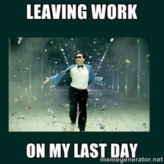 Last Day at Work. FREE AT LAST!!!