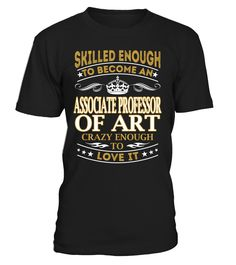 Associate Professor Of Art - Skilled Enough To Become #AssociateProfessorOfArt