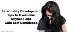 Personality Development Tips to Overcome Shyness and Gain Self Confidence Personal Development Plan Example, Self Development, How To Overcome Shyness, Self Confidence Quotes, Self Improvement Tips, Interview Questions, Positive Affirmations, Helpful Tips, Self Help