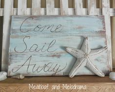 come sail away sign with starfish #nauticalsigns #meatloafandmelodrama