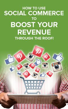 How to Use Social Commerce to Boost Your Revenue Through the ROOF!
