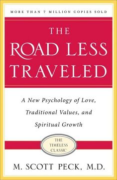 A friend recommended this to me. It's definitely on my list. The Road Less Traveled: A New Psychology of Love, Traditional Values and Spiritual Growth