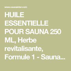 HUILE ESSENTIELLE POUR SAUNA 250 ML, Herbe revitalisante, Formule 1 - Saunainter.fr