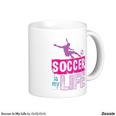 Soccer Is My Life Classic White Coffee Mug by Golly Girls