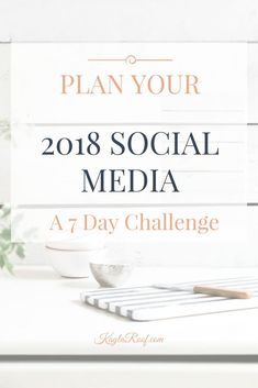 Plan Your 2018 Social Media -A Free 7Day Challenge to a Simpler Life and a Thriving Business